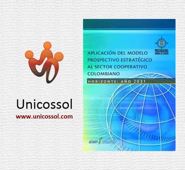 Aplicación del modelo prospectivo estratégico al sector cooperativo colombiano