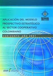 Resultado de imagen de Aplicación del modelo prospectivo estratégico al sector cooperativo colombiano